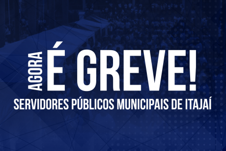 Vídeo – Itajaí, agora é GREVE!