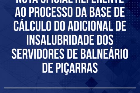 Nota oficial referente ao processo da base de cálculo do adicional de insalubridade dos servidores de Balneário de Piçarras