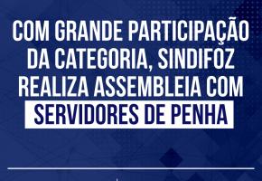 Com grande participação da categoria, Sindifoz realiza assembleia com servidores de Penha