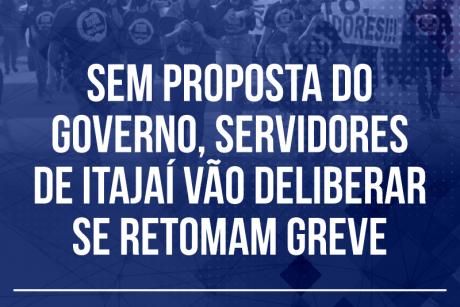 Sem proposta do governo, servidores de Itajaí vão deliberar se retomam greve