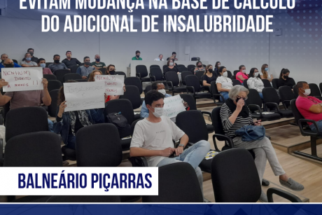 Balneário Piçarras: Servidores pressionam legislativo e evitam mudança na base de cálculo do adicional de insalubridade