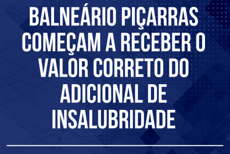 Servidores de Balneário Piçarras começam a receber o valor correto do adicional de insalubridade