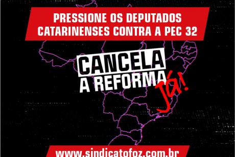 Vamos pressionar os deputados federais de Santa Catarina contra a PEC 32
