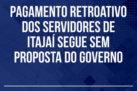 Pagamento retroativo dos servidores de Itajaí segue sem proposta do governo